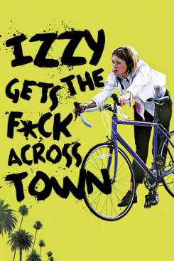Poster Izzy Gets the F*ck Across Town