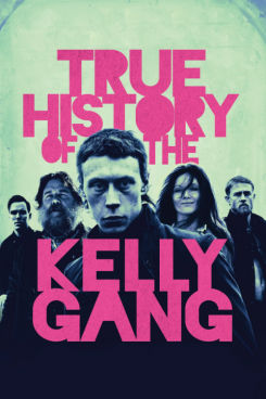 Poster True History of the Kelly Gang